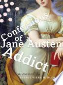 Confessions of a Jane Austen Addict Book PDF