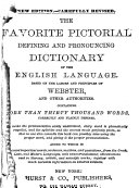 The Favorite Pictorial Dictionary Defining and Pronouncing Dictionary of the English Language