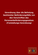 Verordnung über die Befreiung bestimmter Beförderungsfälle von den Vorschriften des Personenbeförderungsgesetzes (Freistellungs-Verordnung)