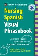 Mcgraw Hill Education S Nursing Spanish Visual Phrasebook Pb