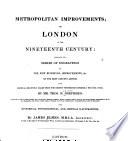 Metropolitan Improvements  Or London in the Nineteenth Century