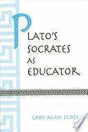 Plato s Socrates as Educator