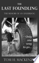 The Last Foundling: The Memoir of an Underdog