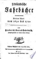 Livländische Jahrbücher ...: T. Von 1630 bis 1710. Anhang von 1698 bis 1710