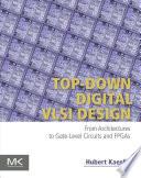 Top Down Digital VLSI Design