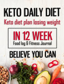 Keto Daily Diet Keto Diet Plan Losing Weight In 12 Week Food Log Fitness Journal