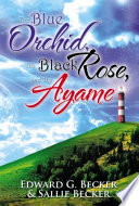 The Blue Orchid, The Black Rose, And The Ayame : moons of forest. their arrival did not go...