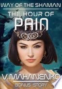 The Hour Of Pain The Way Of The Shaman A Bonus Story Litrpg Series