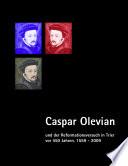 Caspar Olevian und der Reformationsversuch in Trier vor 450 Jahren