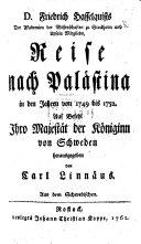 D. F. Hasselquist. Reise nach Palästina in 1749 bis 1752 ... herausgegeben von C. Linnäus. [Translated] aus dem Schwedischen [by Th. H. Gadebusch].