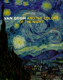 Van Gogh and the Colors of the Night Gogh Museum In Conjunction With The First Exhibition