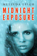 Midnight Exposure : after two hikers disappear from their maine hometown....