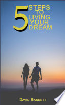 5 Steps to Living Your Dream