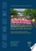 Bosque Del Pueblo, Puerto Rico : Cómo la Lucha Antiminera Cambió la Política Forestal Desde la Base Comunitaria