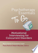 Psychotherapy Essentials To Go Motivational Interviewing For Concurrent Disorders