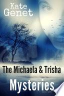 The Michaela Trisha Mysteries