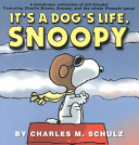 It's A Dog's Life, Snoopy : live out their childhoods with a sense of...