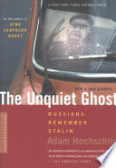 The Unquiet Ghost : terror, only with the advent of glasnost did...