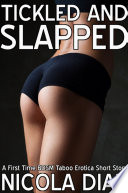 Tickled and Slapped - A First Time BDSM Taboo Erotica Short Story