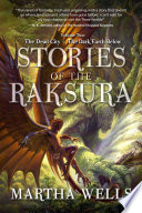 Stories of the Raksura  The Dead City   The Dark Earth Below
