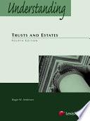 Understanding Trusts and Estates
