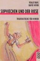 Roald Dahls Sophiechen und der Riese