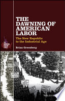 The Dawning of American Labor