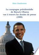La campagne présidentielle de Barack Obama à travers les dessins de presse (2008)