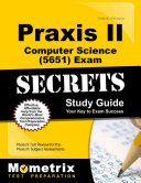 Praxis II Computer Science  5651  Exam Secrets Study Guide  Praxis II Test Review for the Praxis II Subject Assessments