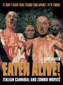 Eaten Alive! The Goriest Exploitation Films Ever Made Using