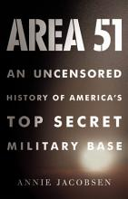 An Uncensored History of America's Top Secret Military Base  - Annie Jacobsen - Little, Brown and Company (2011)