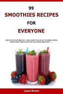 99 Smoothies Recipes for Every One