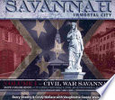 Civil War Savannah: Savannah, immortal city