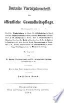 Deutsche Vierteljahrsschrift fuer oeffentliche Gesundheitspflege
