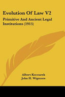 Evolution of Law V2  Primitive and Ancient Legal Institutions  1915