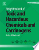 Sittig s Handbook of Toxic and Hazardous Chemicals and Carcinogens