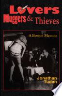 Lovers  Muggers   Thieves   A Boston Memoir