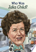 Who Was Julia Child