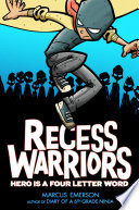 Recess Warriors  Hero Is a Four Letter Word