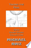 Taking the Risk  2014 Short Story Collection