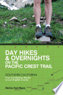 Day Hikes and Overnights on the Pacific Crest Trail  Southern California  From the Mexican Border to Los Angeles County