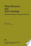 Phase Retrieval And Zero Crossings