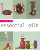 A Guide to Essential Oils