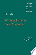 Nietzsche  Writings from the Late Notebooks