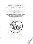 Storia diplomatica de'Senatori di Roma dalla decadenza dell'imperio Romano fino a nostri tempi con una serie di monete senatorie opera ... scienze