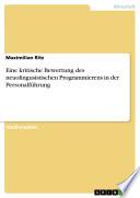 Eine kritische Bewertung des neuolingusistischen Programmierens in der Personalführung