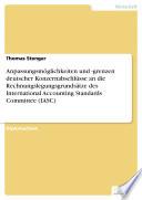 Anpassungsmöglichkeiten und -grenzen deutscher Konzernabschlüsse an die Rechnungslegungsgrundsätze des International Accounting Standards Committee (IASC)