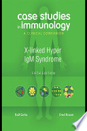 Case Studies in Immunology Fifth Edition  X linked Hyper IgM Syndrome
