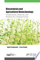 Biocatalysis and Agricultural Biotechnology  Fundamentals  Advances  and Practices for a Greener Future