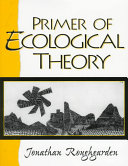 Primer of Ecological Theory To Current Ecological Theory A Primer Of